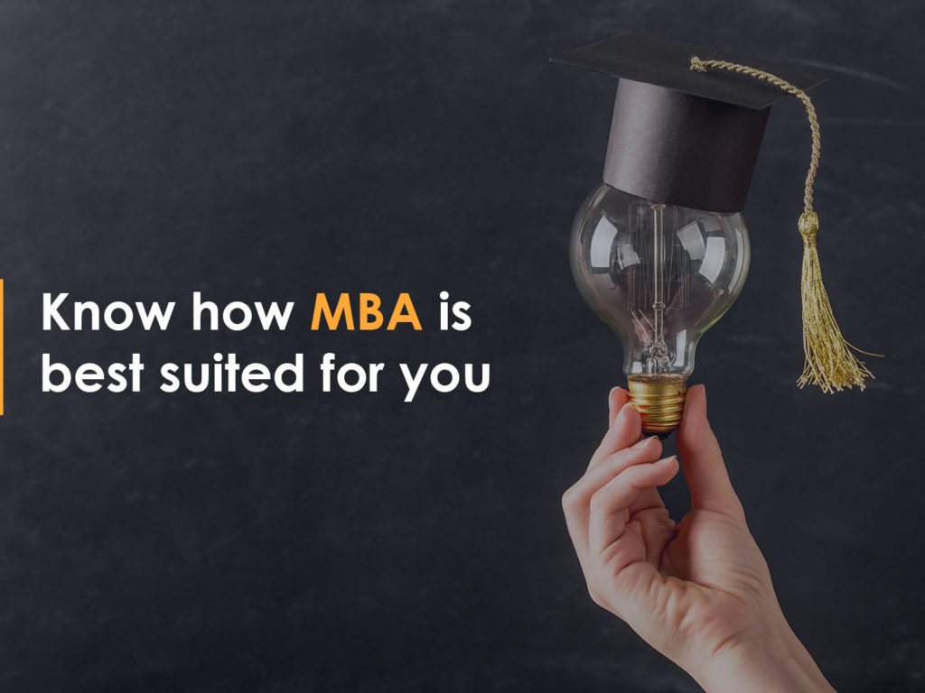 Top 6 reasons why an MBA is best suited for you