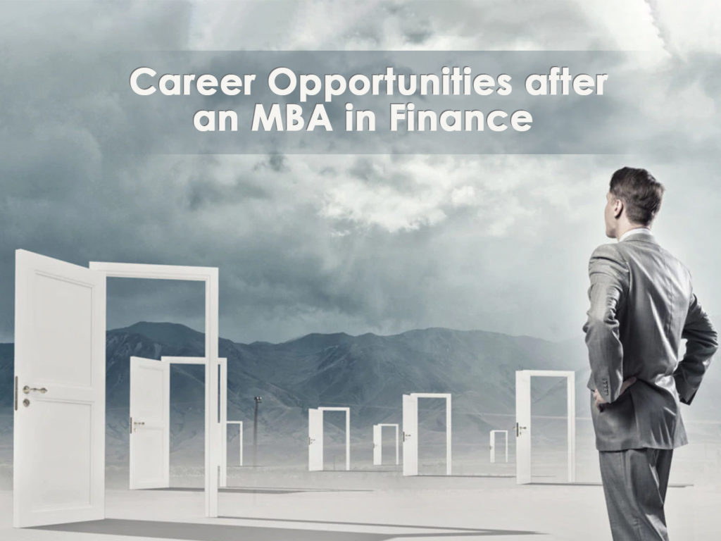 Know opportunities after an MBA in Finance