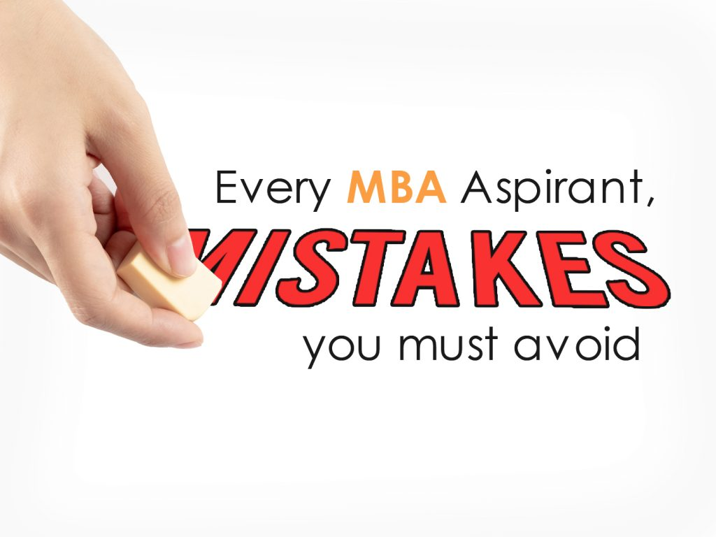 Four Mistakes Every MBA Aspirant Should Avoid