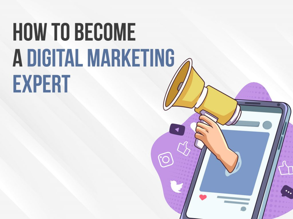 Different ways to become a Digital Marketing Expert