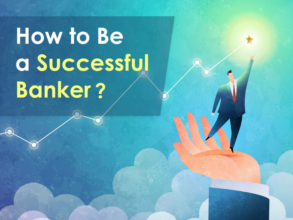 Know what are the 5 things that are essential to be a banker